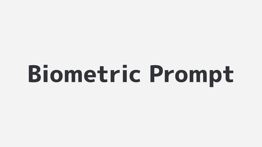 Biometric Prompt