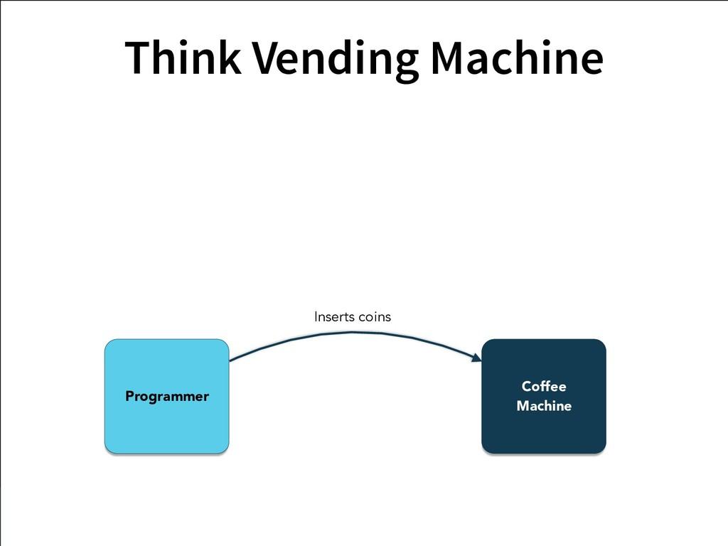 Coffee Machine Programmer Inserts coins Think V...