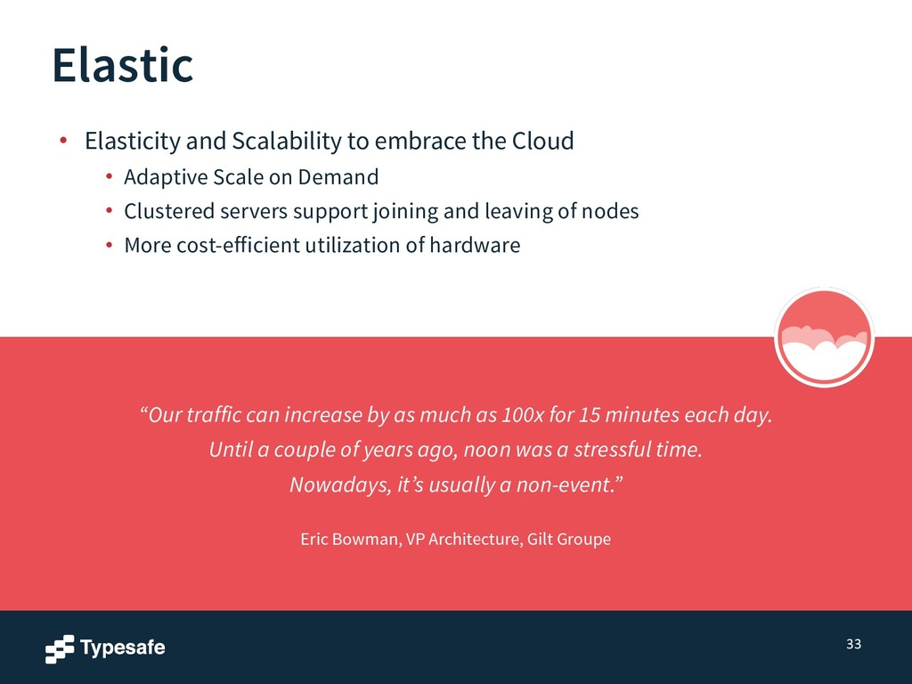 Elastic • Elasticity and Scalability to embrace...