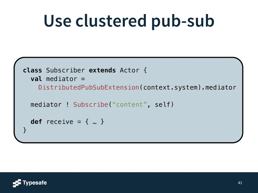 Use clustered pub-sub 41 class Subscriber exten...