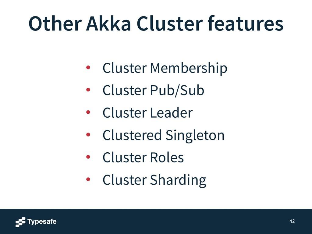• Cluster Membership • Cluster Pub/Sub • Cluste...