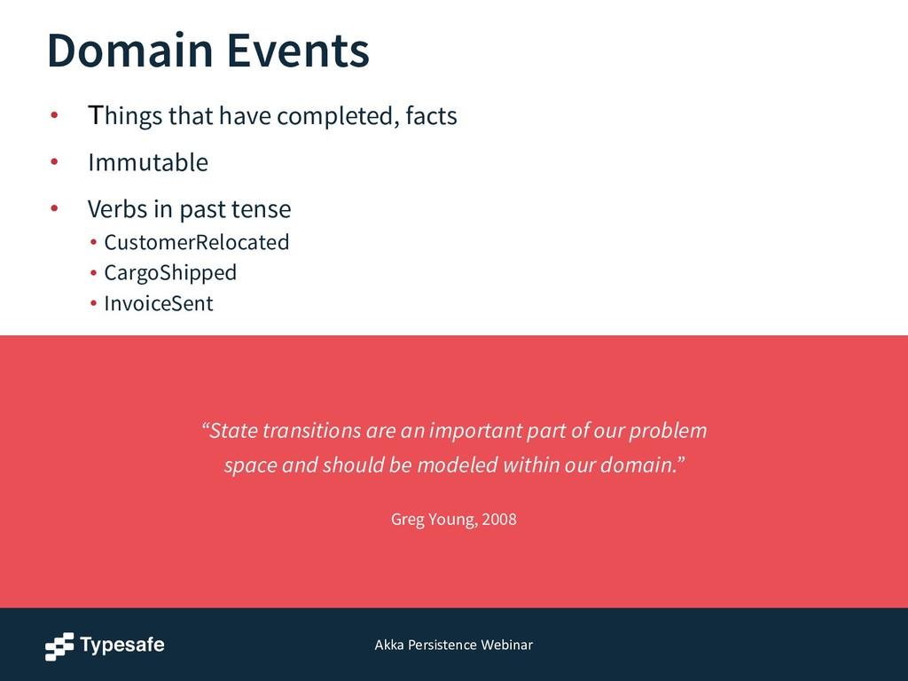 Akka Persistence Webinar Domain Events • ...