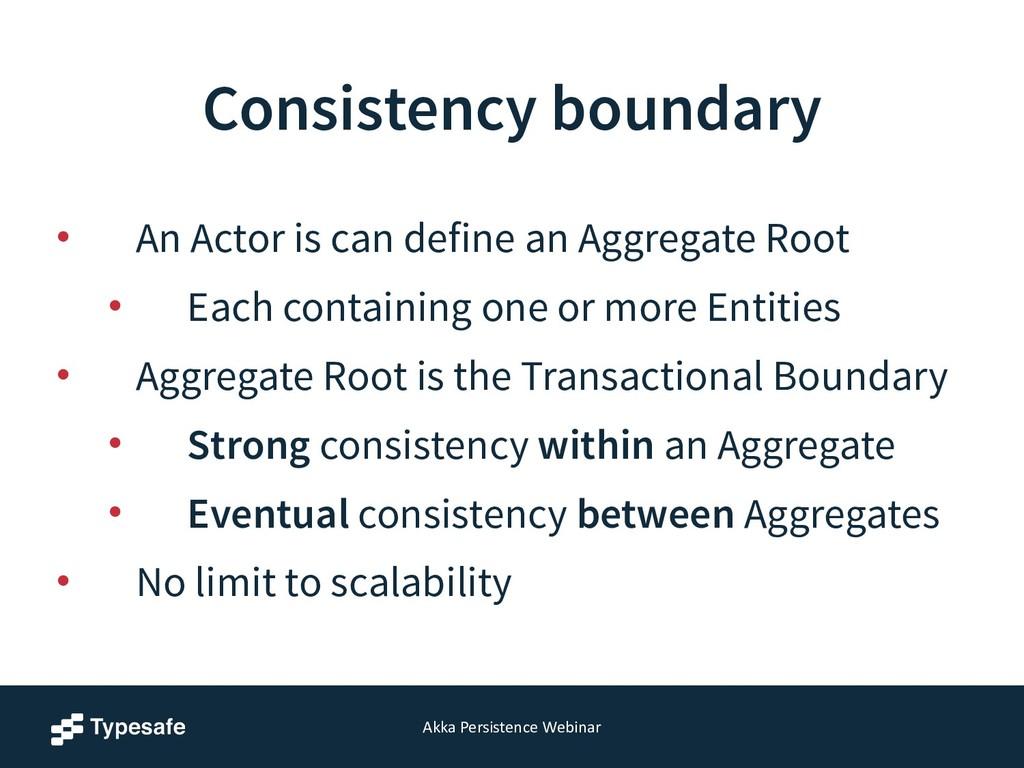 Akka Persistence Webinar Consistency boun...