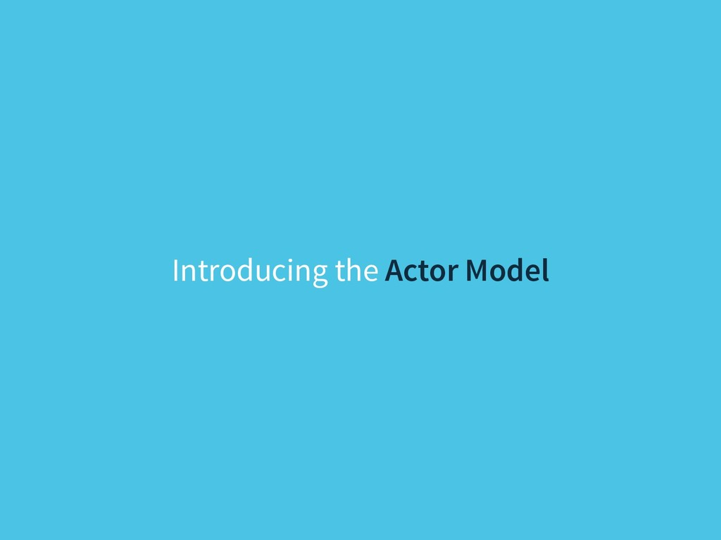 Introducing the Actor Model