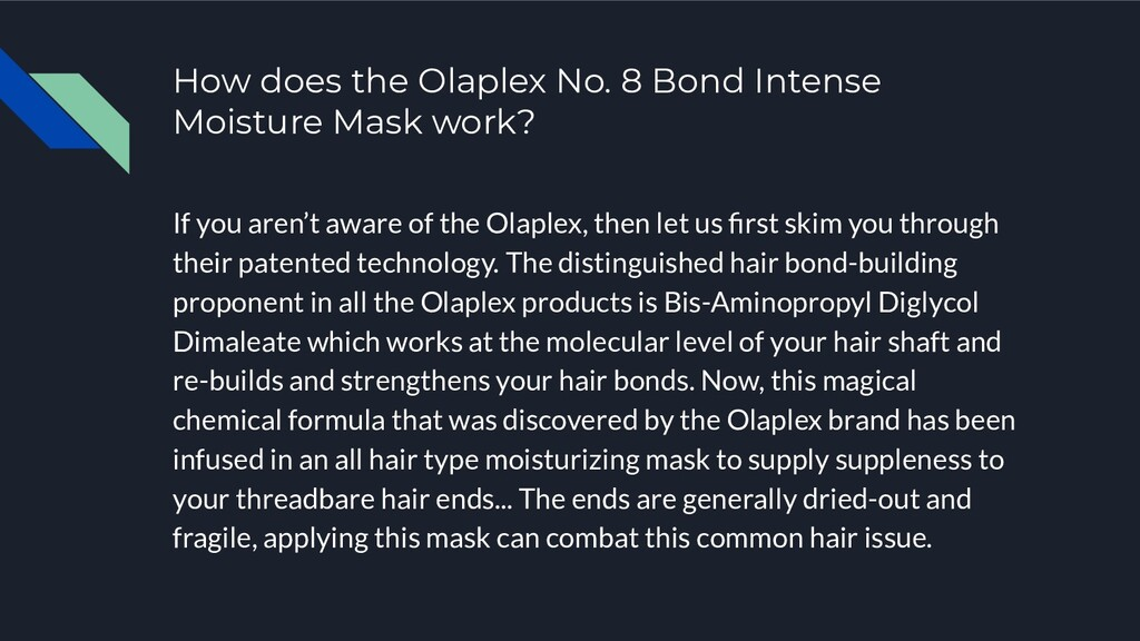 How does the Olaplex No. 8 Bond Intense Moistur...
