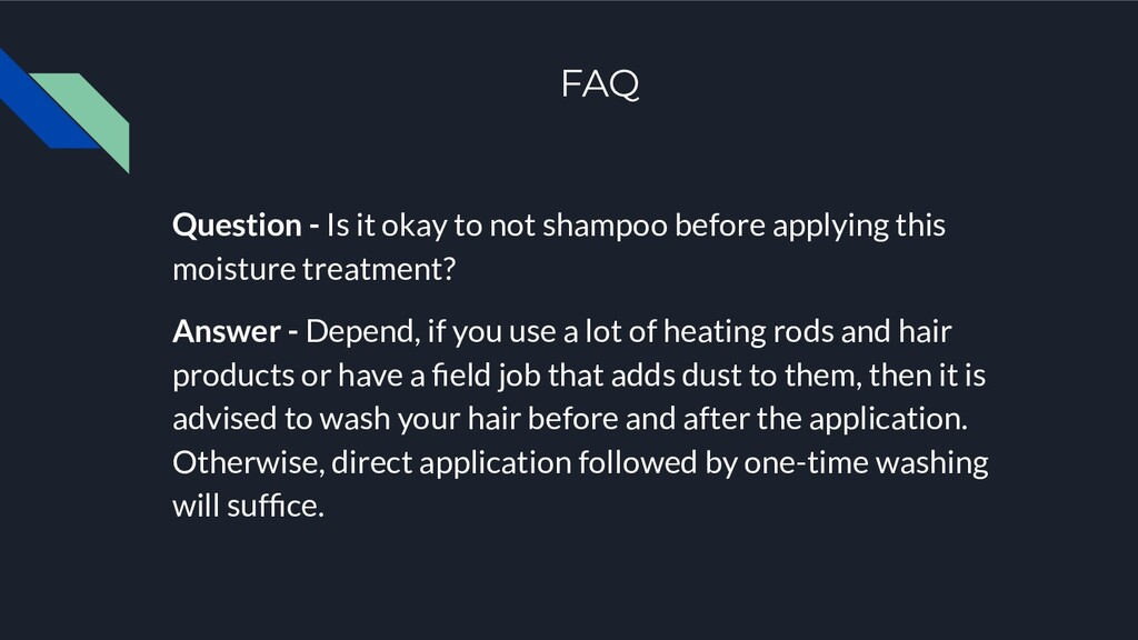 FAQ Question - Is it okay to not shampoo before...
