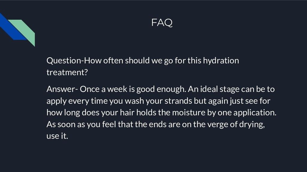 FAQ Question-How often should we go for this hy...