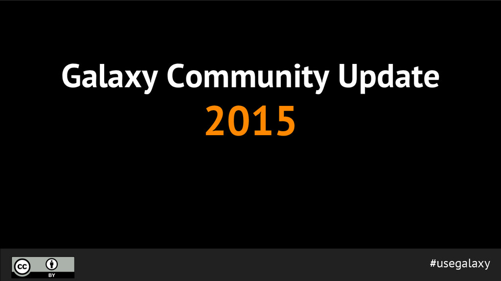 Galaxy Community Update 2015 #usegalaxy