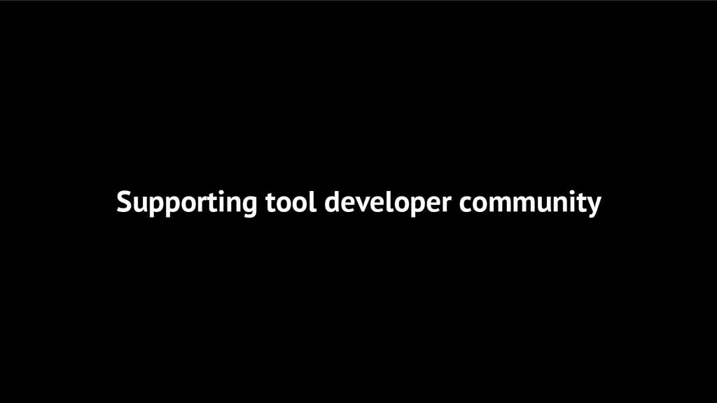 Supporting tool developer community