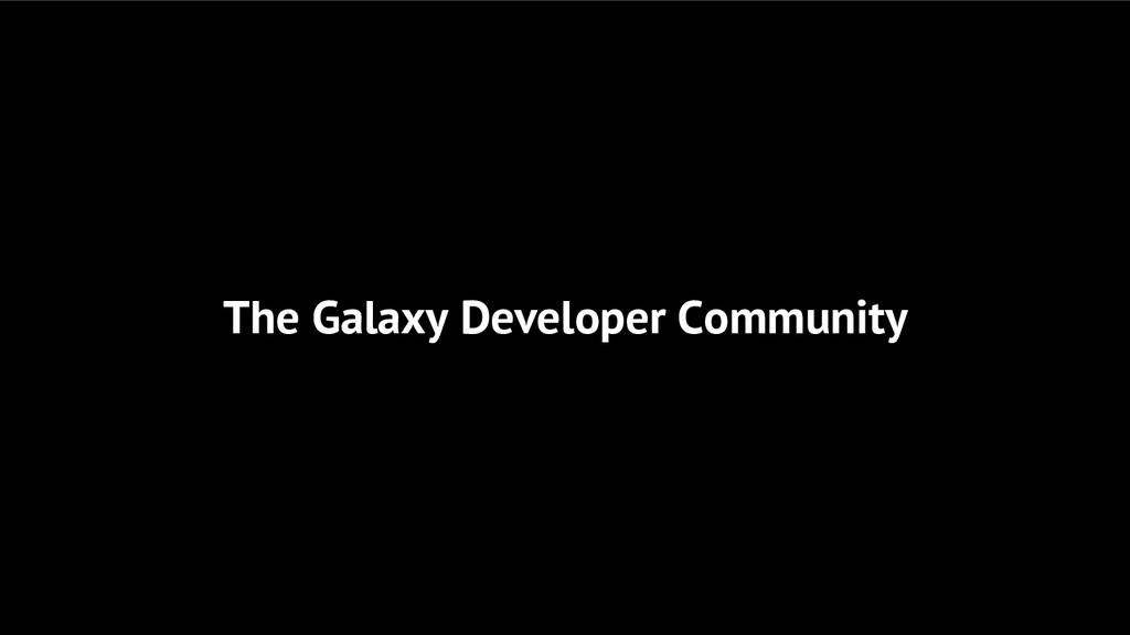 The Galaxy Developer Community