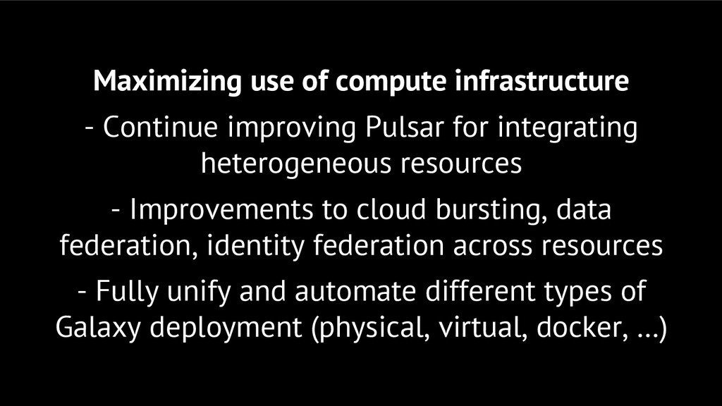 Maximizing use of compute infrastructure - Cont...