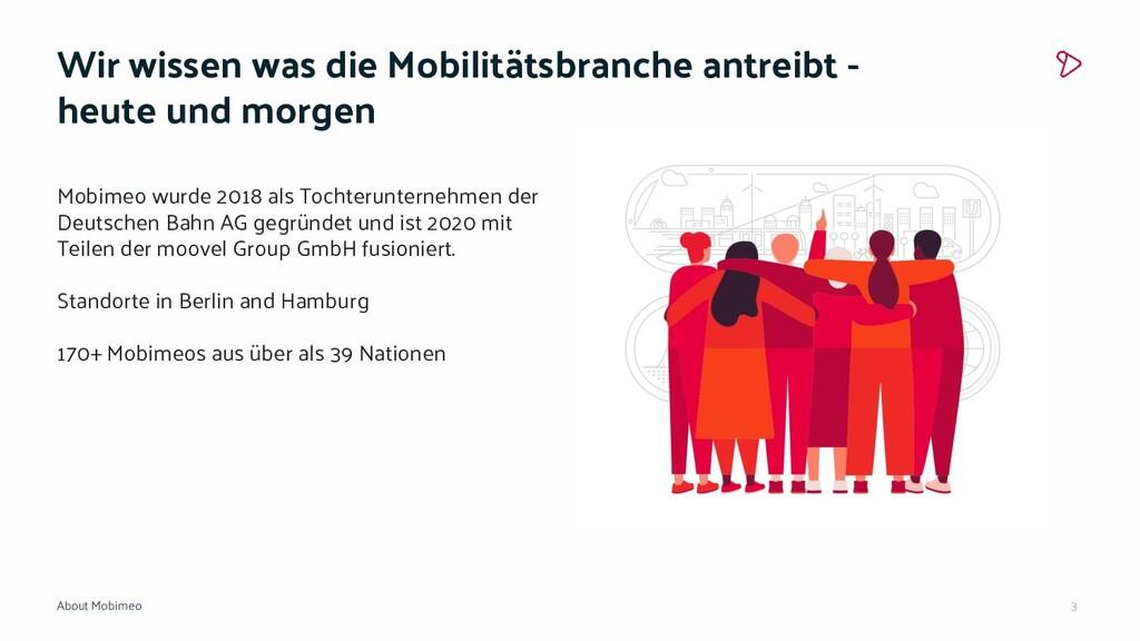 3 Wir wissen was die Mobilitätsbranche antreibt...