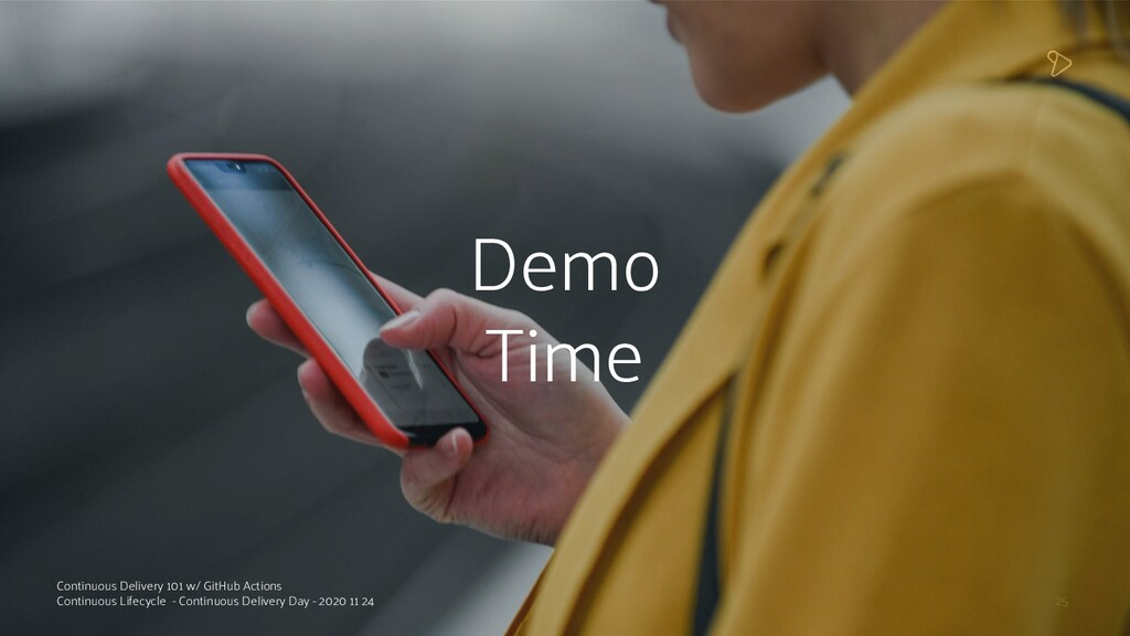 25 Demo Time Continuous Delivery 101 w/ GitHub ...