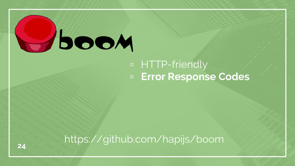 ▫ HTTP-friendly ▫ Error Response Codes 24 https...