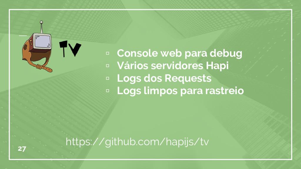 ▫ Console web para debug ▫ Vários servidores Ha...