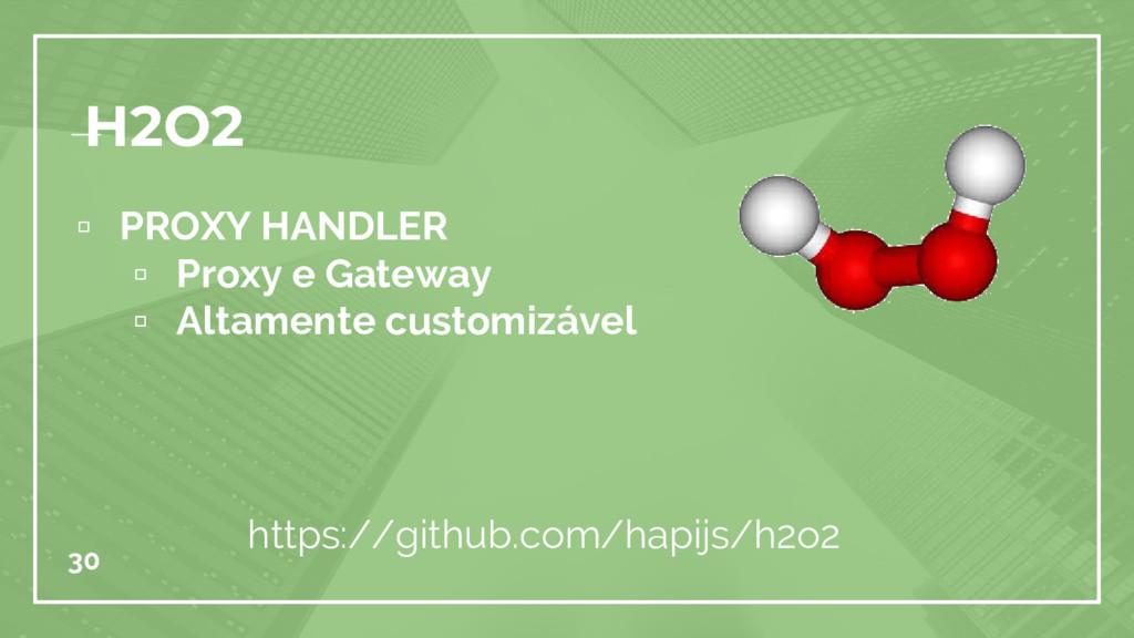▫ PROXY HANDLER ▫ Proxy e Gateway ▫ Altamente c...