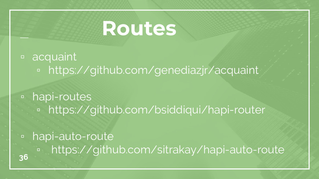 36 Routes ▫ acquaint ▫ https://github.com/gened...