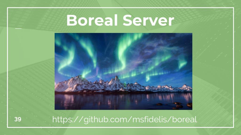 39 Boreal Server https://github.com/msfidelis/b...