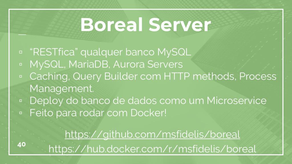 40 Boreal Server https://github.com/msfidelis/b...