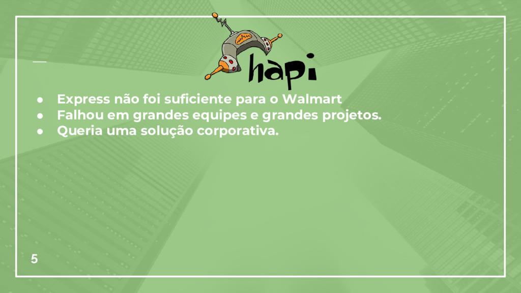 ● Express não foi suficiente para o Walmart ● F...