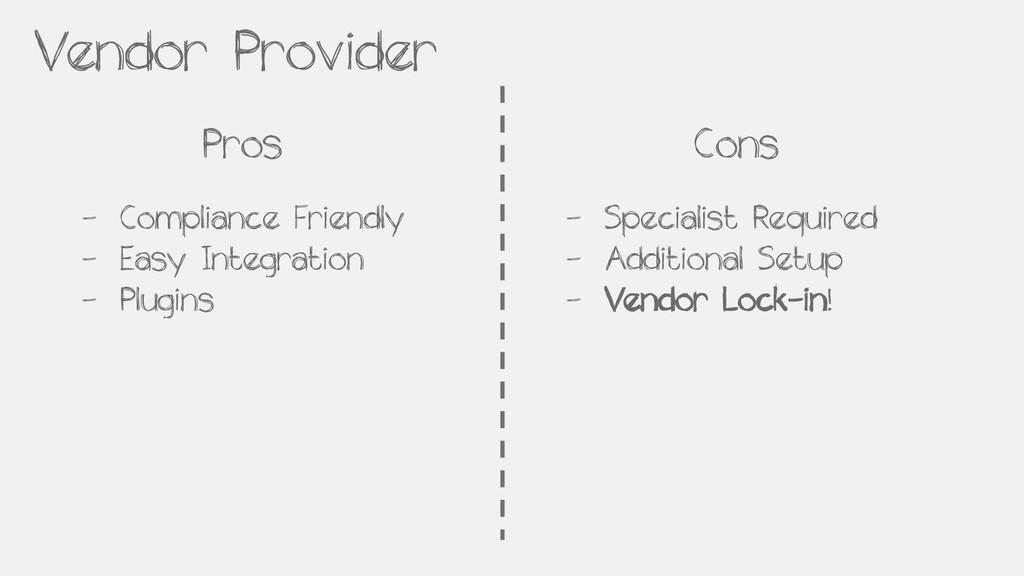 Vendor Provider Pros Cons - Compliance Friendly...