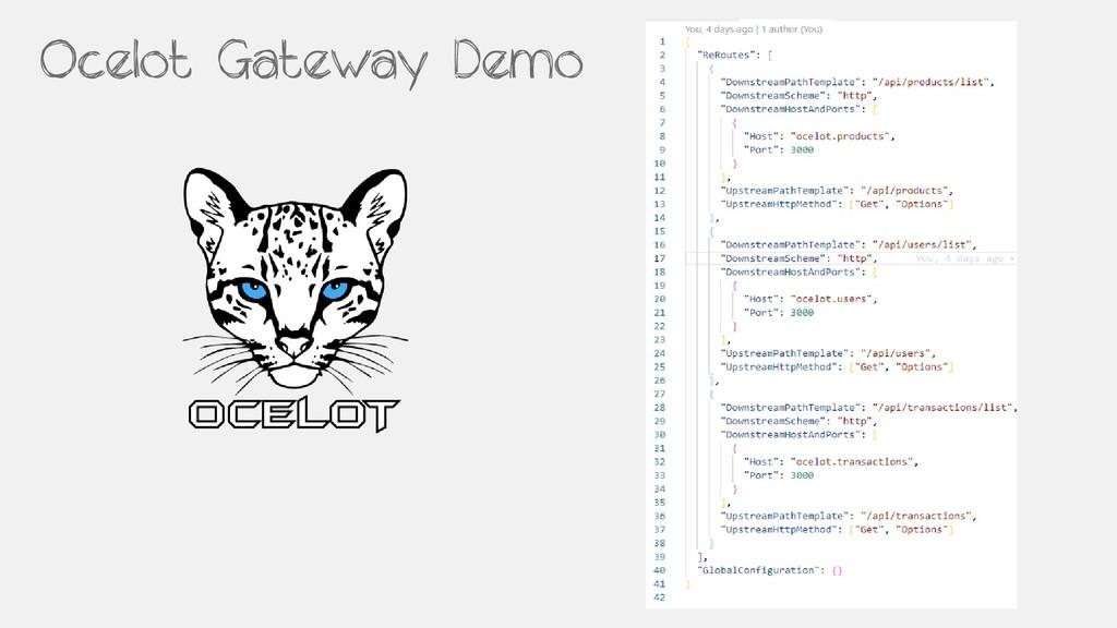 Ocelot Gateway Demo
