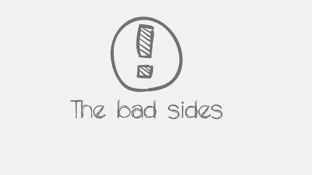 The bad sides