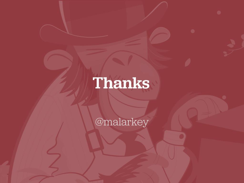Thanks @malarkey