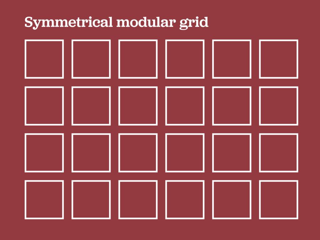 Symmetrical modular grid