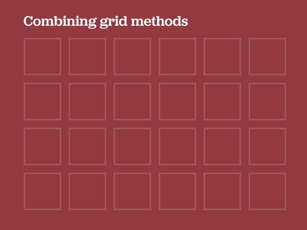 Combining grid methods