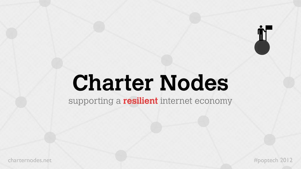 #poptech 2012 charternodes.net Charter Nodes su...