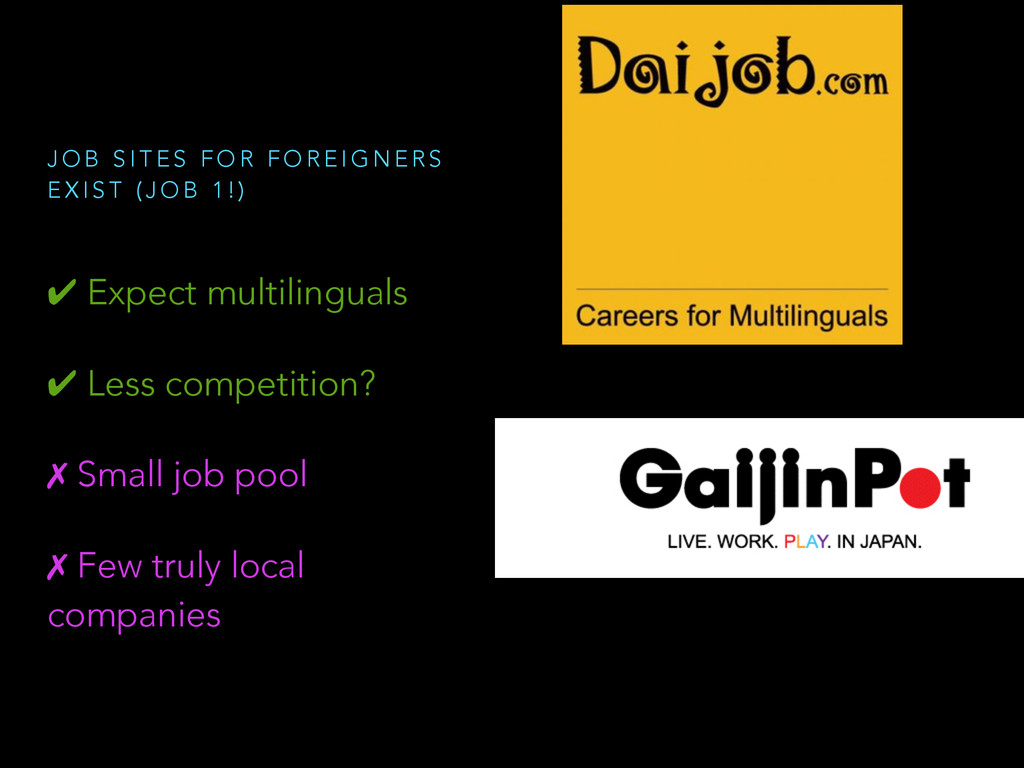 ✔ Expect multilinguals ✔ Less competition? ✗ Sm...