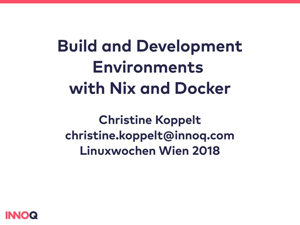 Build and Development Environments with Nix and...
