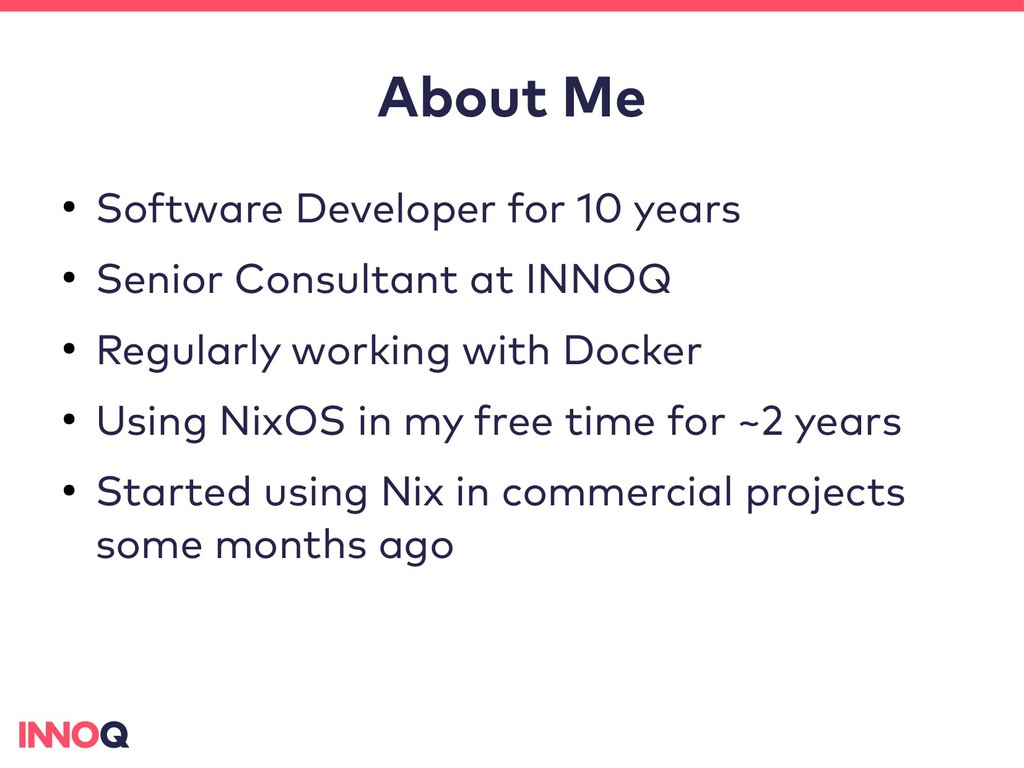 About Me ● Software Developer for 10 years ● Se...