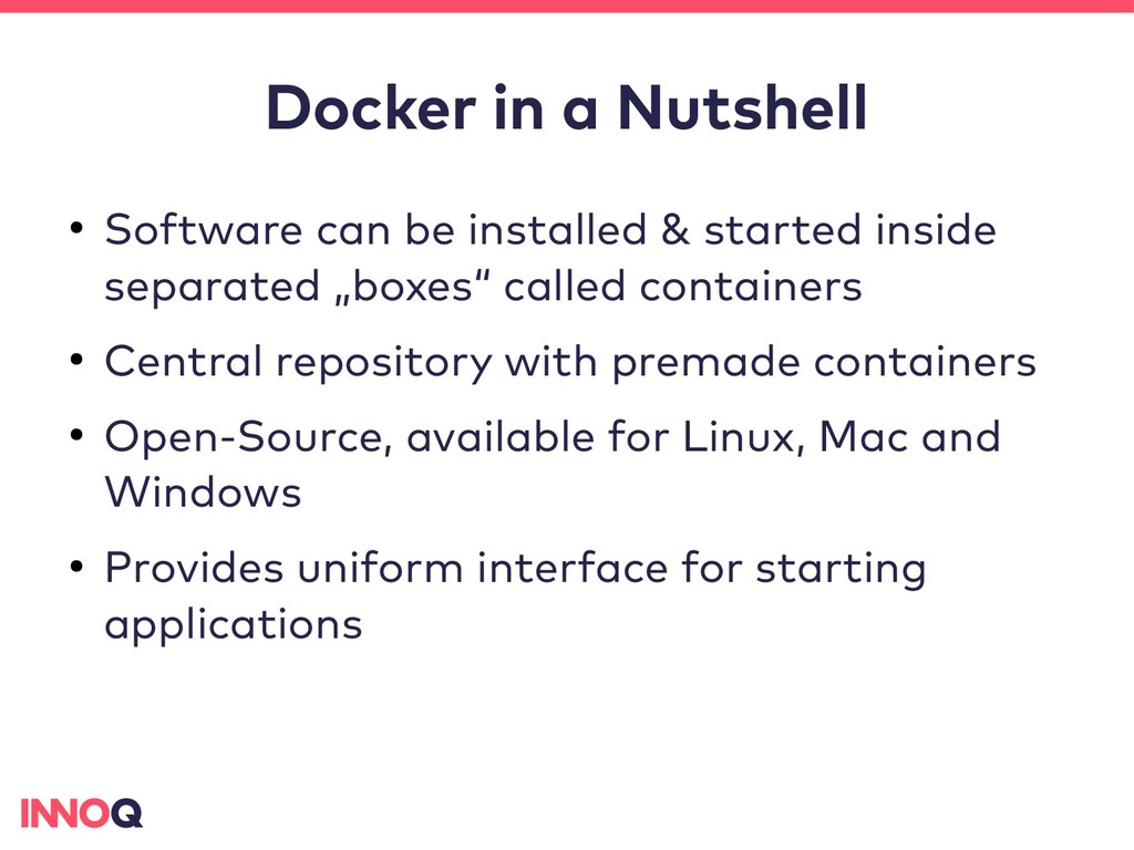 Docker in a Nutshell ● Software can be installe...