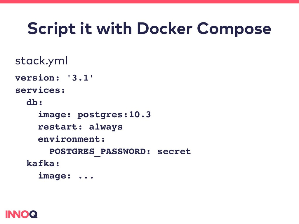 Script it with Docker Compose stack.yml version...