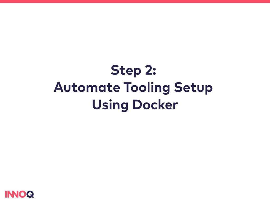 Step 2: Automate Tooling Setup Using Docker