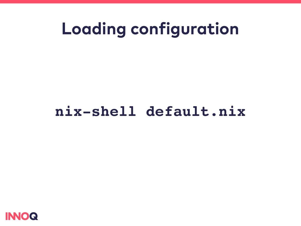 Loading configuration nixshell default.nix
