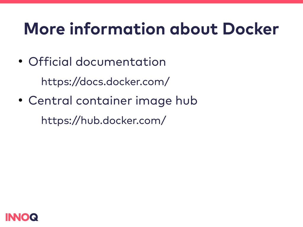More information about Docker ● Official docume...