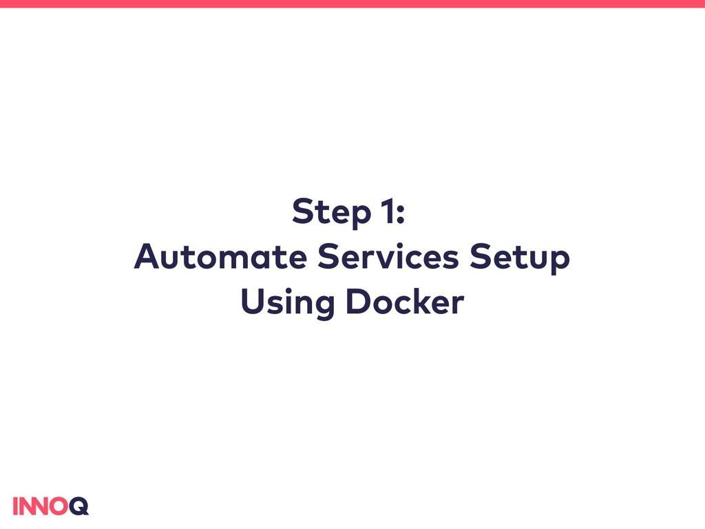 Step 1: Automate Services Setup Using Docker