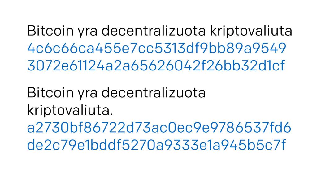 Bitcoin yra decentralizuota kriptovaliuta 4c6c...