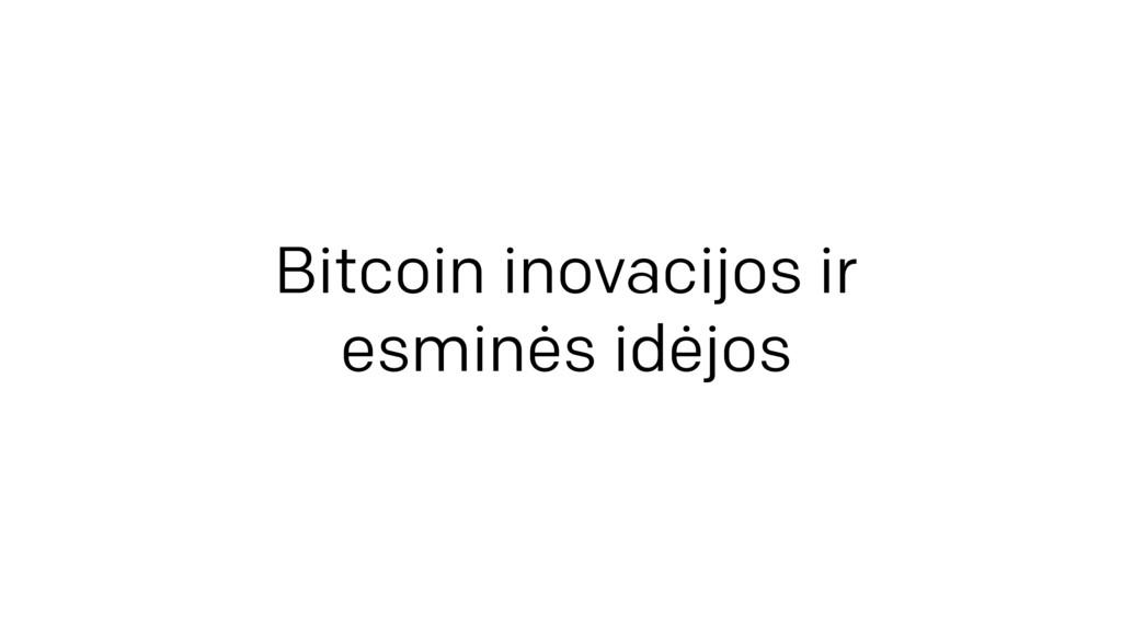 Bitcoin inovacijos ir  esminės idėjos