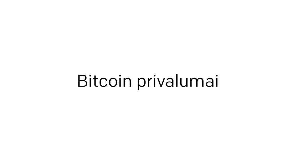 Bitcoin privalumai