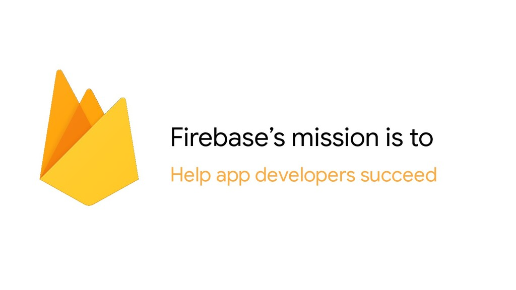 Firebase's mission is to Help app developers su...