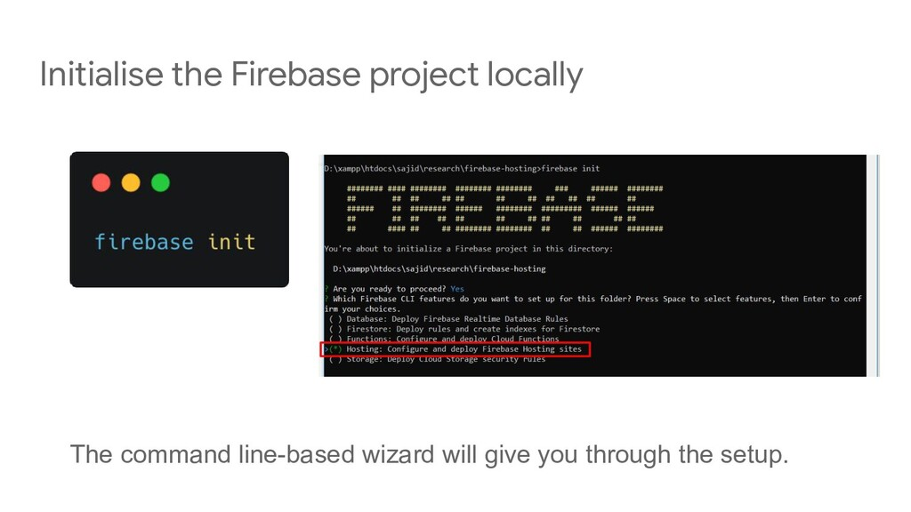 Initialise the Firebase project locally The com...