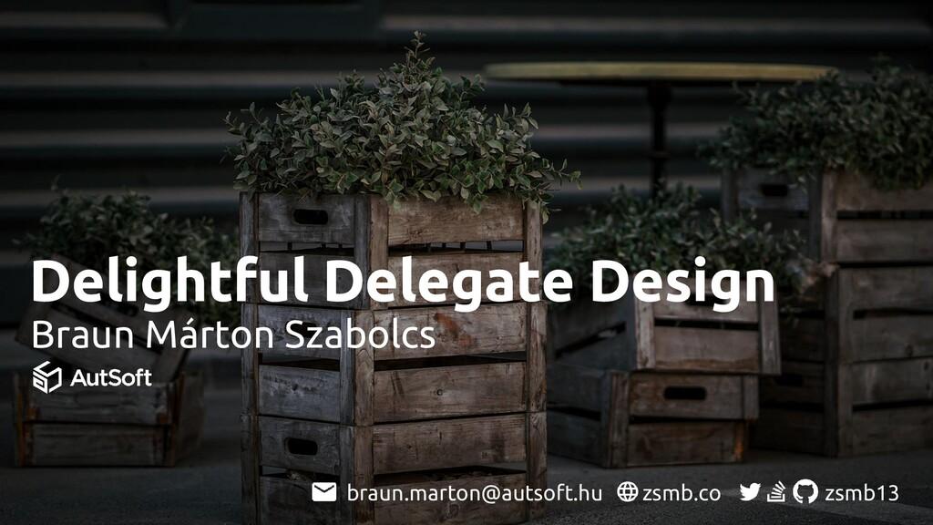 Delightful Delegate Design Braun Márton Szabolc...