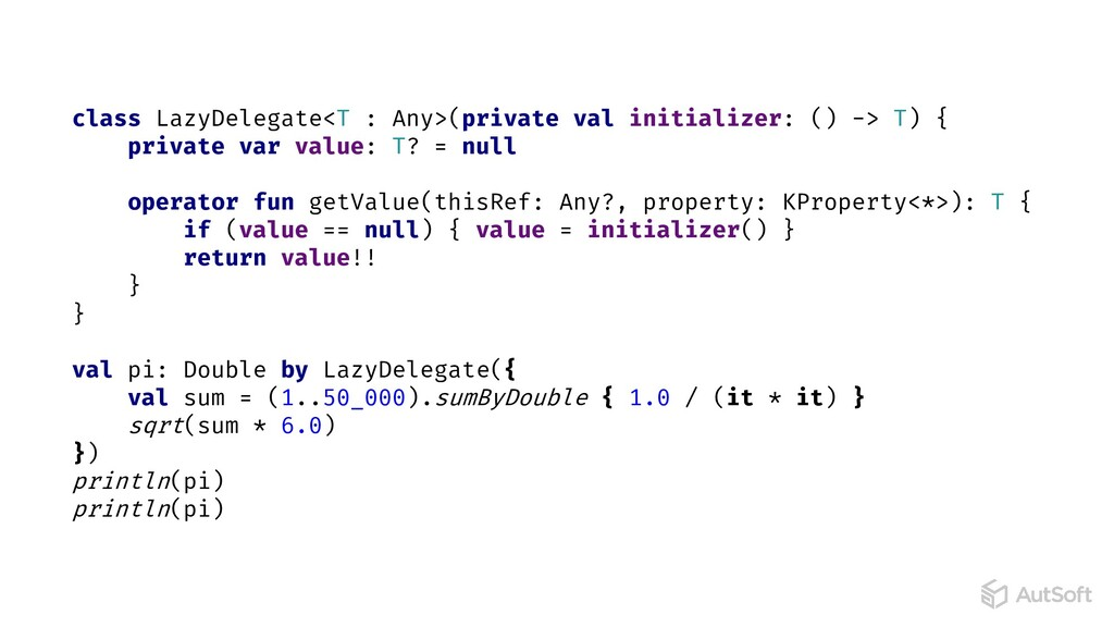 class LazyDelegate<T : Any>(private val initial...