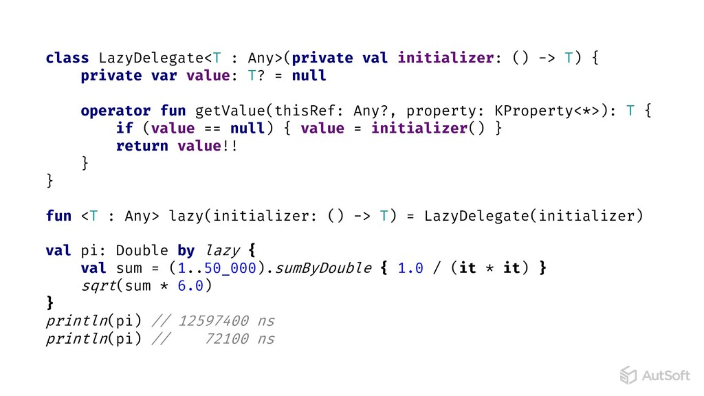 fun <T : Any> lazy(initializer: () -> T) = Lazy...