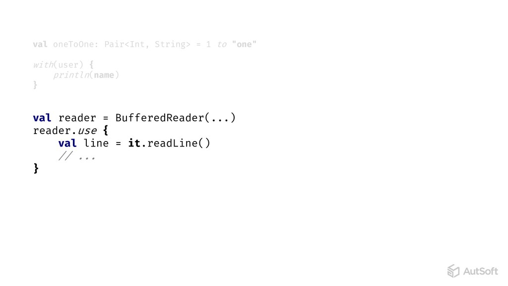 val reader = BufferedReader(...) reader.use { v...