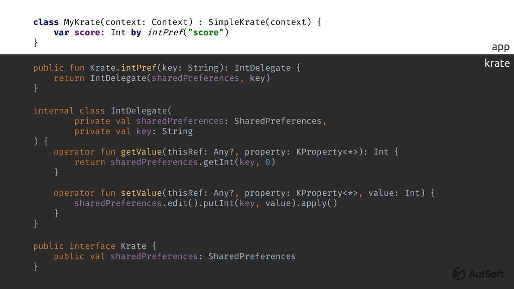 app class MyKrate(context: Context) : SimpleKra...